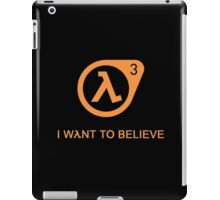 I Want To Believe in Valve iPad Case/Skin