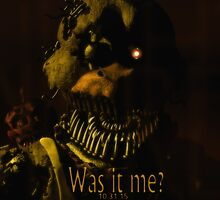 Was It Me? (Chica FNAF 4) by Hannah Thayer