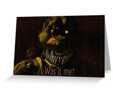 Was It Me? (Chica FNAF 4) Greeting Card