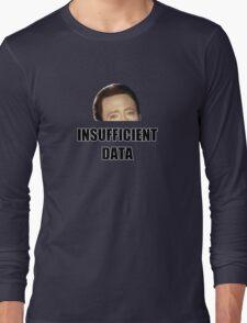 INSUFFICIENT DATA Long Sleeve T-Shirt