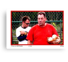 These are MY BALLS Canvas Print
