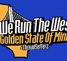 We Run The West Golden State by themarvdesigns