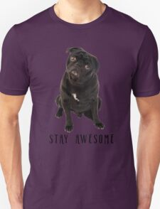Funny Black Pug Stay Awesome  Unisex T-Shirt