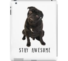 Funny Black Pug Stay Awesome  iPad Case/Skin