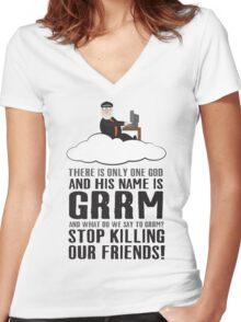 There is only one god and his name is GRRM. Women's Fitted V-Neck T-Shirt