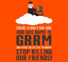 There is only one god and his name is GRRM by JenSnow