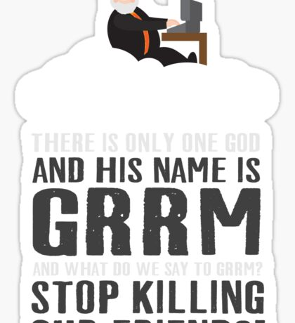 There is only one god and his name is GRRM Sticker