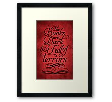 The Books are Dark and Full of Terrors Framed Print