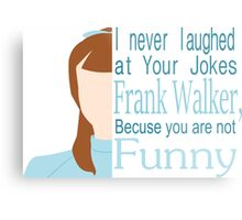 I Never Laughed Metal Print