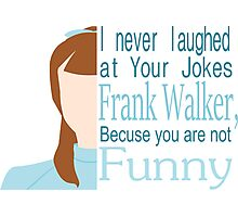 I Never Laughed Photographic Print