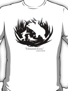 I Dreamed Of You T-Shirt
