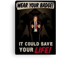 Wear Your Badge! Canvas Print