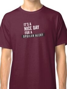 IT'S A NICE DAY FOR A... Classic T-Shirt