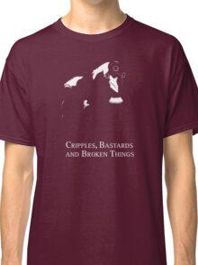 Cripples, Bastards, and Broken Things Classic T-Shirt