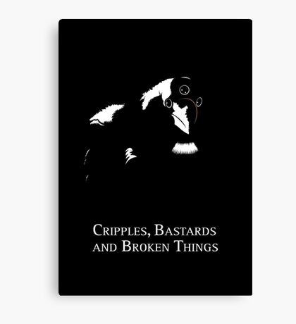 Cripples, Bastards, and Broken Things Canvas Print