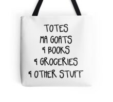 Totes Ma Goats & Books & Groceries & Other Stuff Tote Bag Black and White Tote Bag
