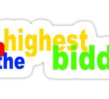 I'm the highest bidder Sticker