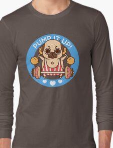 Pump It Up, Puglie! Long Sleeve T-Shirt