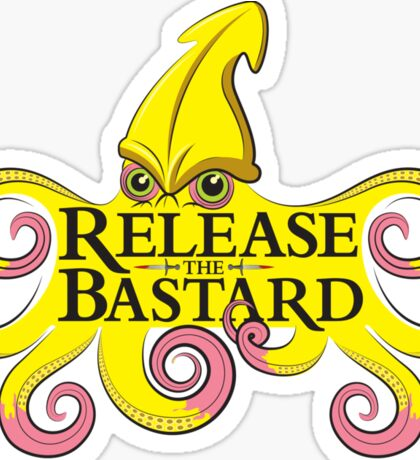 Release The Bastard (on black) Sticker