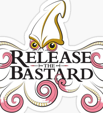 Release the Bastard Sticker