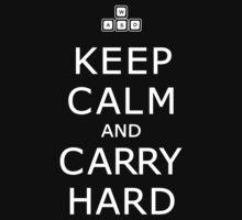 Keep Calm and Carry Hard by Aloyssia