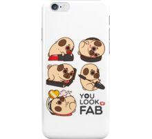 You Look Fab! -Puglie iPhone Case/Skin