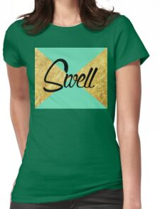 """""""Swell"""" Gold Leaf Golden Teal Green Blue Font Typography Funny Silly Humor Modern Clean Lines Geometric Triangles Womens Fitted T-Shirt"""