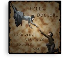 Hello, Doctor. Canvas Print