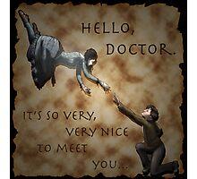 Hello, Doctor. Photographic Print