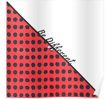 """Be Different."" Typography on Red Black Polka Dots Poster"