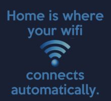 Home is where your wifi connects automatically. by Paige Thulin