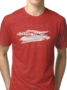 Maths Teacher (no problem too big or too small) Tri-blend T-Shirt