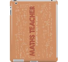 Maths Teacher (no problem too big or too small) iPad Case/Skin