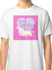 """""""Small, Little Dachshund How Did You Become the Boss of Me?"""" Doxie Weenie Dog Pink Purple Girly Girlie Silhouette  Classic T-Shirt"""