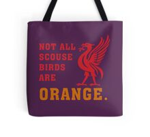 Not all Scouse birds are orange. Tote Bag