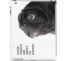 Good things black pug iPad Case/Skin