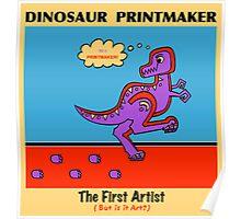 Dinosaur Printmaker Poster