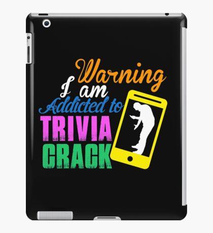 I AM ADDICTED TO TRIVIA CRACK iPad Case/Skin