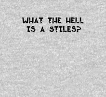 What the hell is a Stiles? Unisex T-Shirt