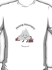 Moving Mountains T-Shirt