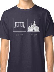 Your park, My park- DL Classic T-Shirt