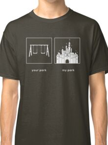 Your park, My park- DL Classic T-Shirt