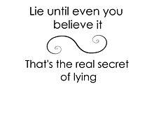 Secret of Lying Photographic Print
