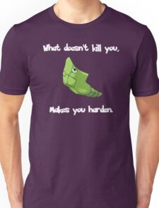 What doesn't kill you, makes you Harden. Unisex T-Shirt
