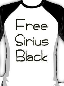 Free Sirius Black  T-Shirt
