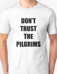 Don't Trust the Pilgrims Addams Family Values  T-Shirt