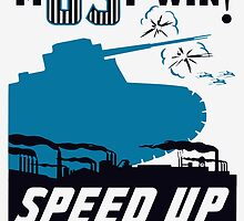 Must Win! Speed Up Production -- WWII Poster by warishellstore