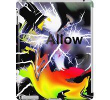 Allow: When Chaos comes iPad Case/Skin