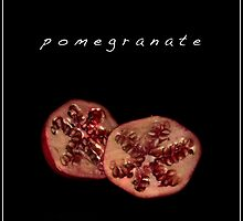 Pomegranate by cas slater