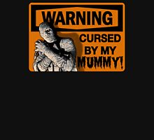 WARNING: Cursed by my MUMMY! Unisex T-Shirt